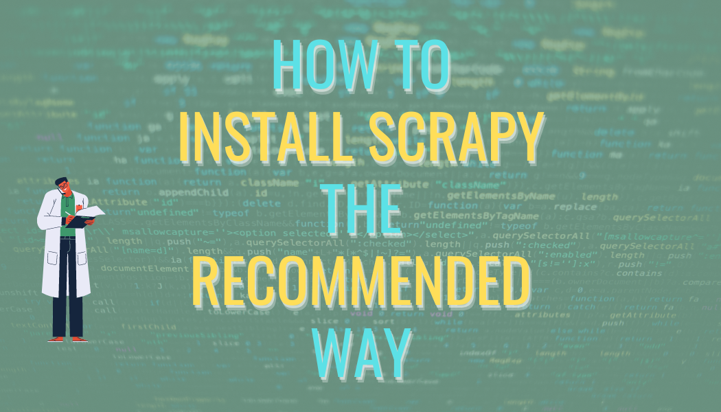 How To Install Scrapy The Recommended Way